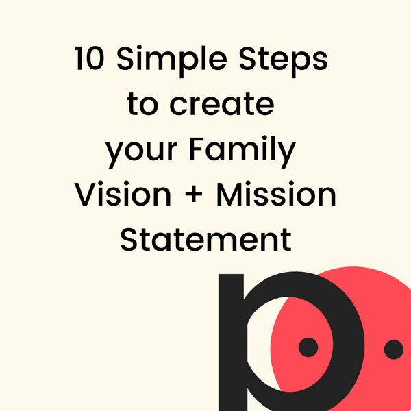 How to create a Family Vision + Mission Statement