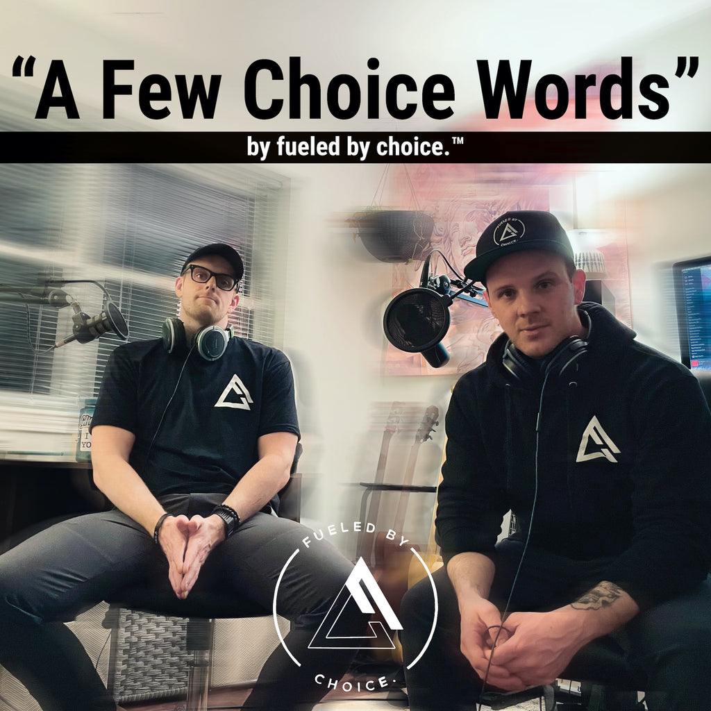 'A Few Choice Words' by fueled by choice.™