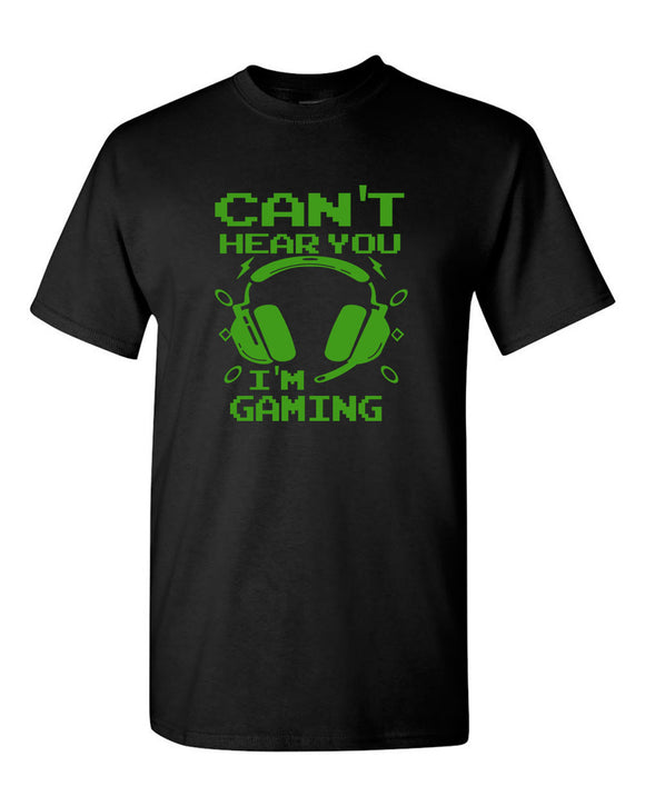 Can't Hear You I'm Gaming T-shirt video gamer tees
