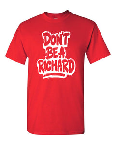 Don't Be A Richard T-Shirt  bud funny tees