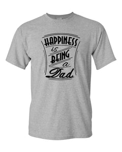 Happiness is being a Dad t-shirt father t-shirt
