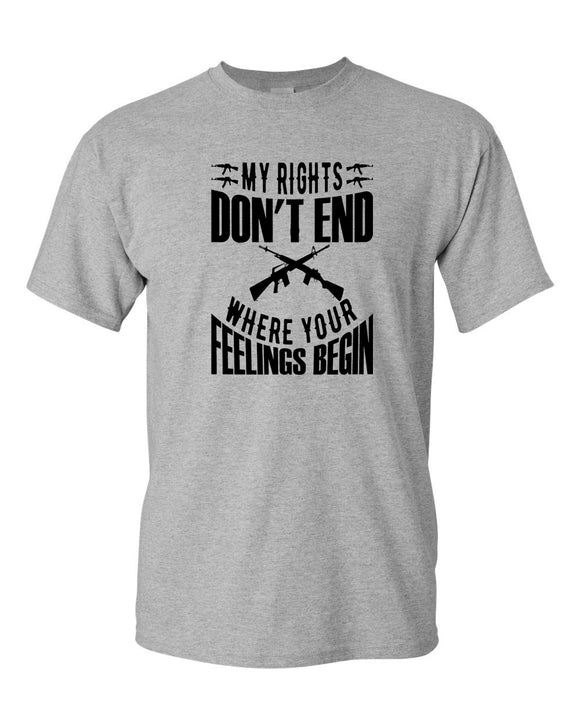 My Rights Don't Ends Where Your Feelings Begin T-shirt 2nd amendment tees