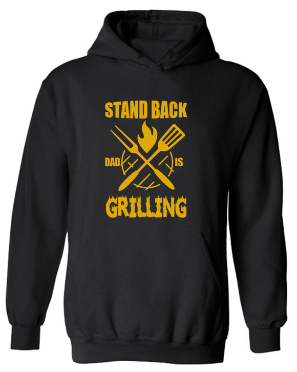stand back dad is grilling Hoodie father's day Hoodie