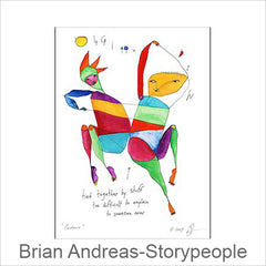 Brian Andreas Prints, Storypeople Prints, Witty Pearls of Wisdom & Whimsical Drawings