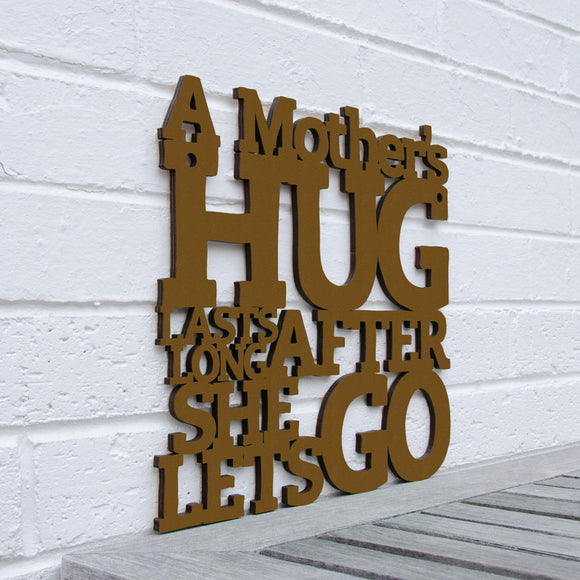 Spunky Fluff Artful Sign A Mothers Hug Lasts Long After She Lets Go, Artistic Cut Out Wood Signs Inspirational word art for your wall