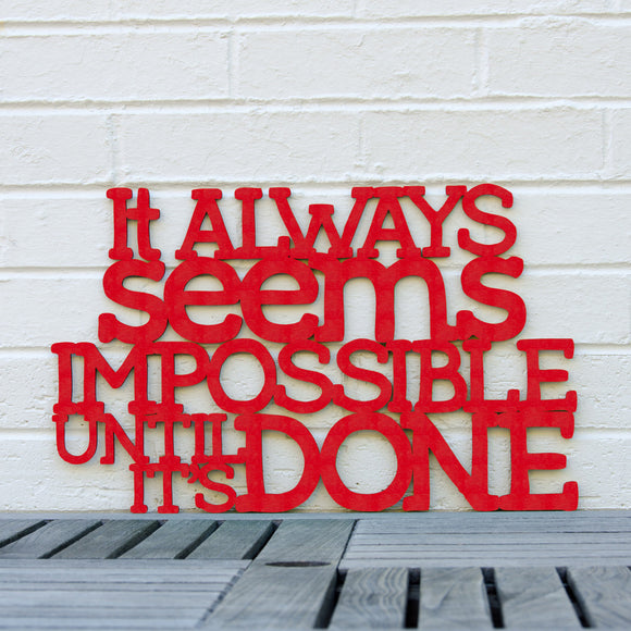 Spunky Fluff Artful Sign It Always Seems Impossible Until It's Done Artistic Cut Out Wood Signs Inspirational word art for your wall