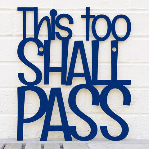 Spunky Fluff Artful Sign This Too Shall Pass Artistic Cut Out Wood Signs Inspirational word art for your wall