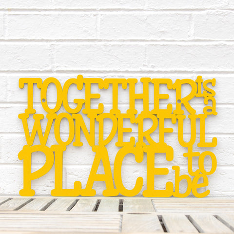 Spunky Fluff Artful Sign Together Is A Wonderful Place To Be Artistic Cut Out Wood Signs Inspirational word art for your wall