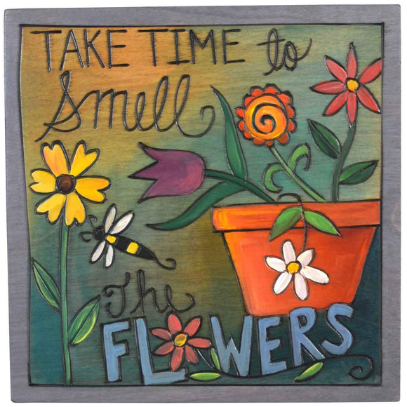 Sticks Plaque PLQ001 PLQ003 Take Time To Smell the Flowers 09575 Artistic Artisan Designer Plaques