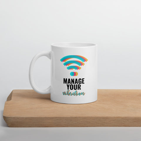"""Manage Your Vibration"" Mug"