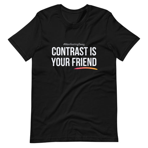 """Contrast is Your Friend"" T-Shirt"