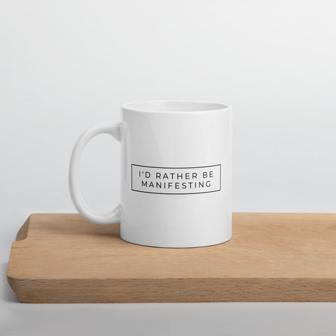 """I'd Rather Be Manifesting"" Mug"