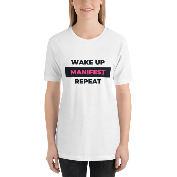 """Wake up. Manifest. Repeat"" T-Shirt"