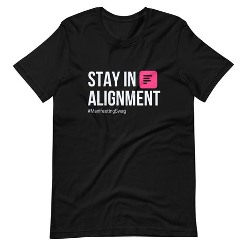 """Stay in Alignment"" T-Shirt"