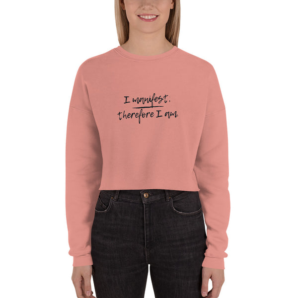 """I Manifest, Therefore I Am"" Crop Sweatshirt"