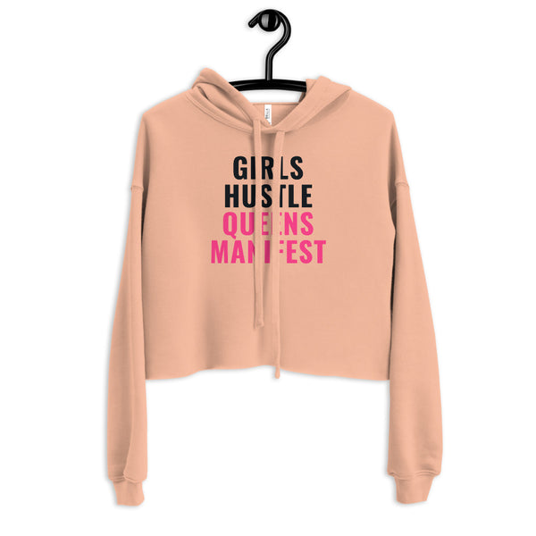 """Girls Hustle, Queens Manifest"" Crop Hoodie"
