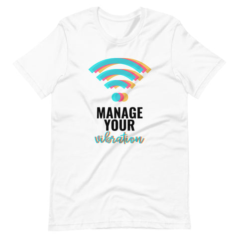 """Manage Your Vibration"" T-Shirt"