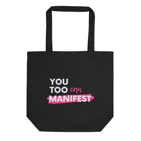 """You Too Can Manifest"" - Eco Tote Bag"