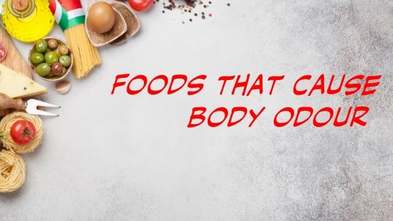 Foods that cause body odour - Natural deodorant that works