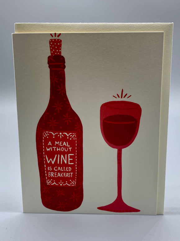 A Meal Without Wine Greeting Card