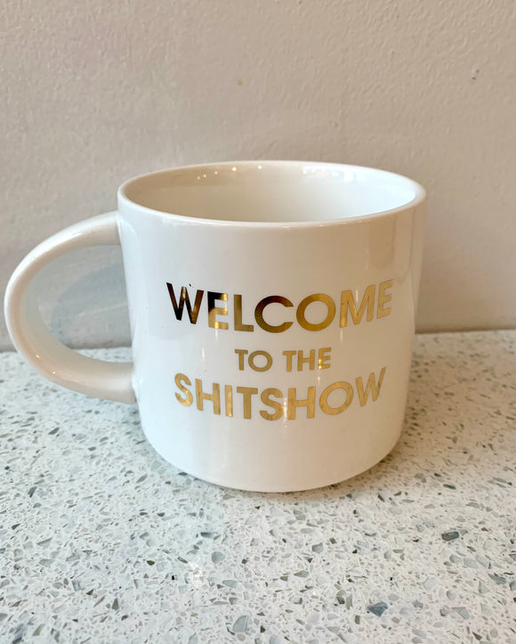 Welcome to the S**tshow Mug