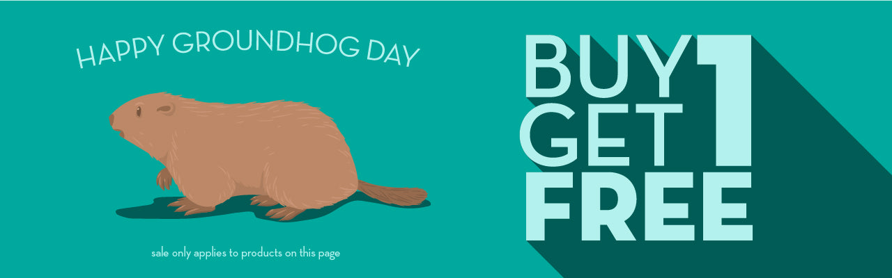 Happy Groundhog Day - Buy One Get One Free