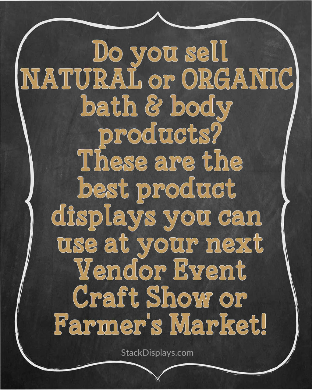 The Best Type of Displays to Use at Vendor Events & Craft Shows for Natural and Organic Products!