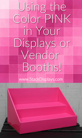 Using PINK in Your Product Displays and Vendor Booth
