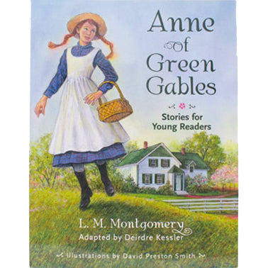 Anne of Green Gables by LM Montgomery and adapted by Deirdre Kessler