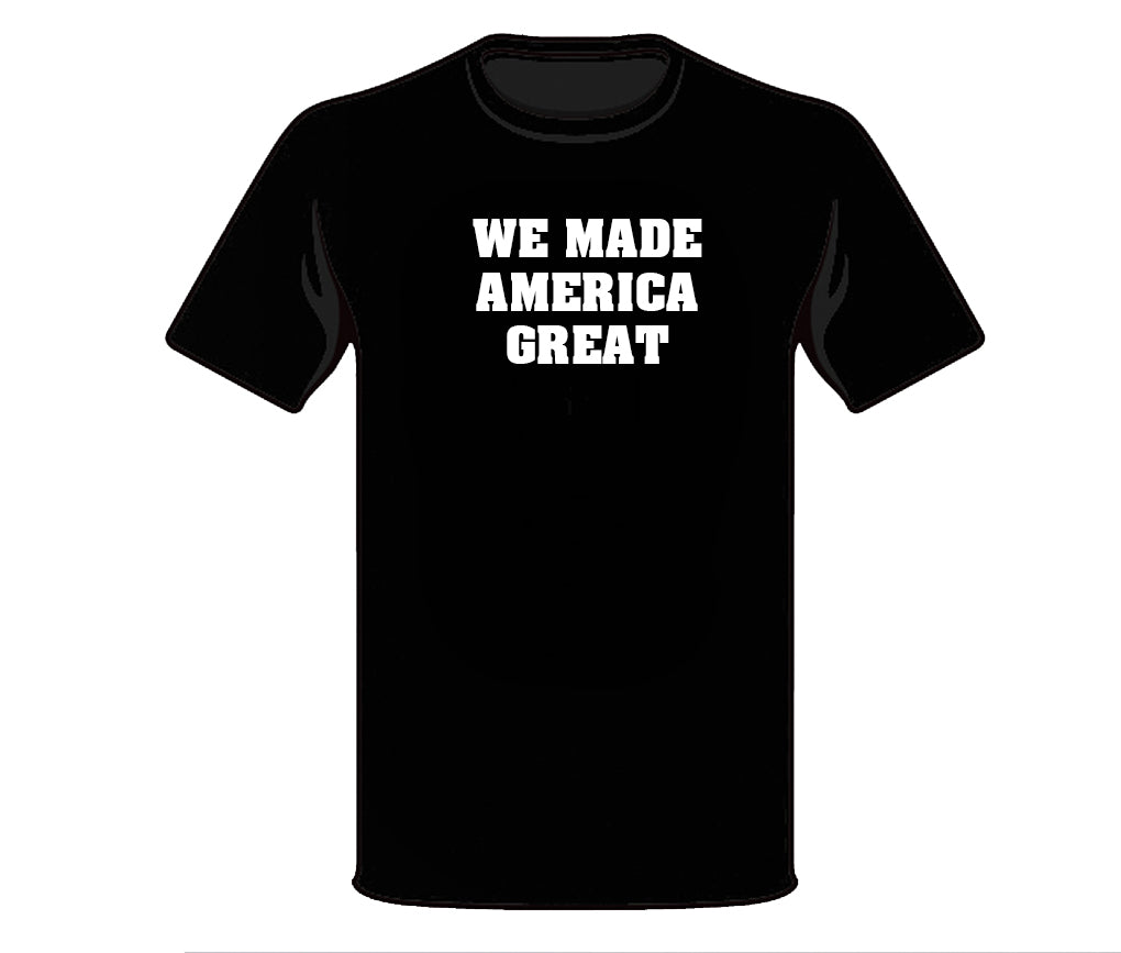 "We Made America Great Official T-Shirt ""OG"""