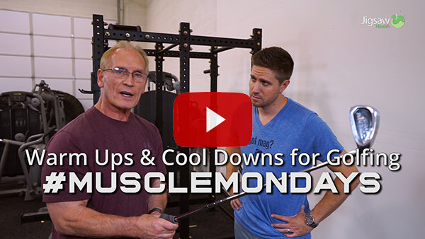 Warm Ups & Cool Downs for Golfers | #MuscleMonday