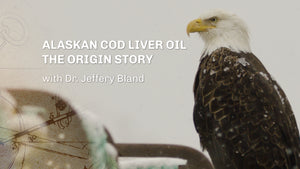 "Dr. Jeffrey Bland answers ""Why is Alaskan Cod Liver Oil so special?"""
