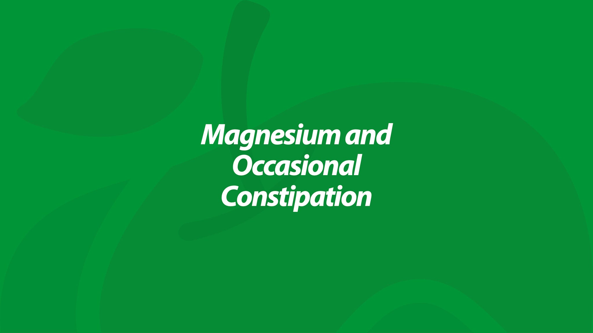 Magnesium and Occasional Constipation