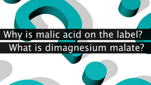 Why is Malic Acid on the MagSRT® Label? What is DiMagnesium Malate?