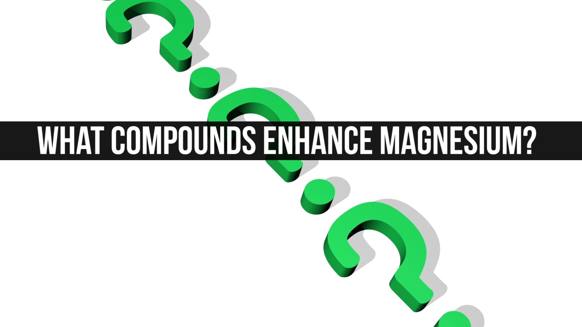 What Compounds Enhance Magnesium?