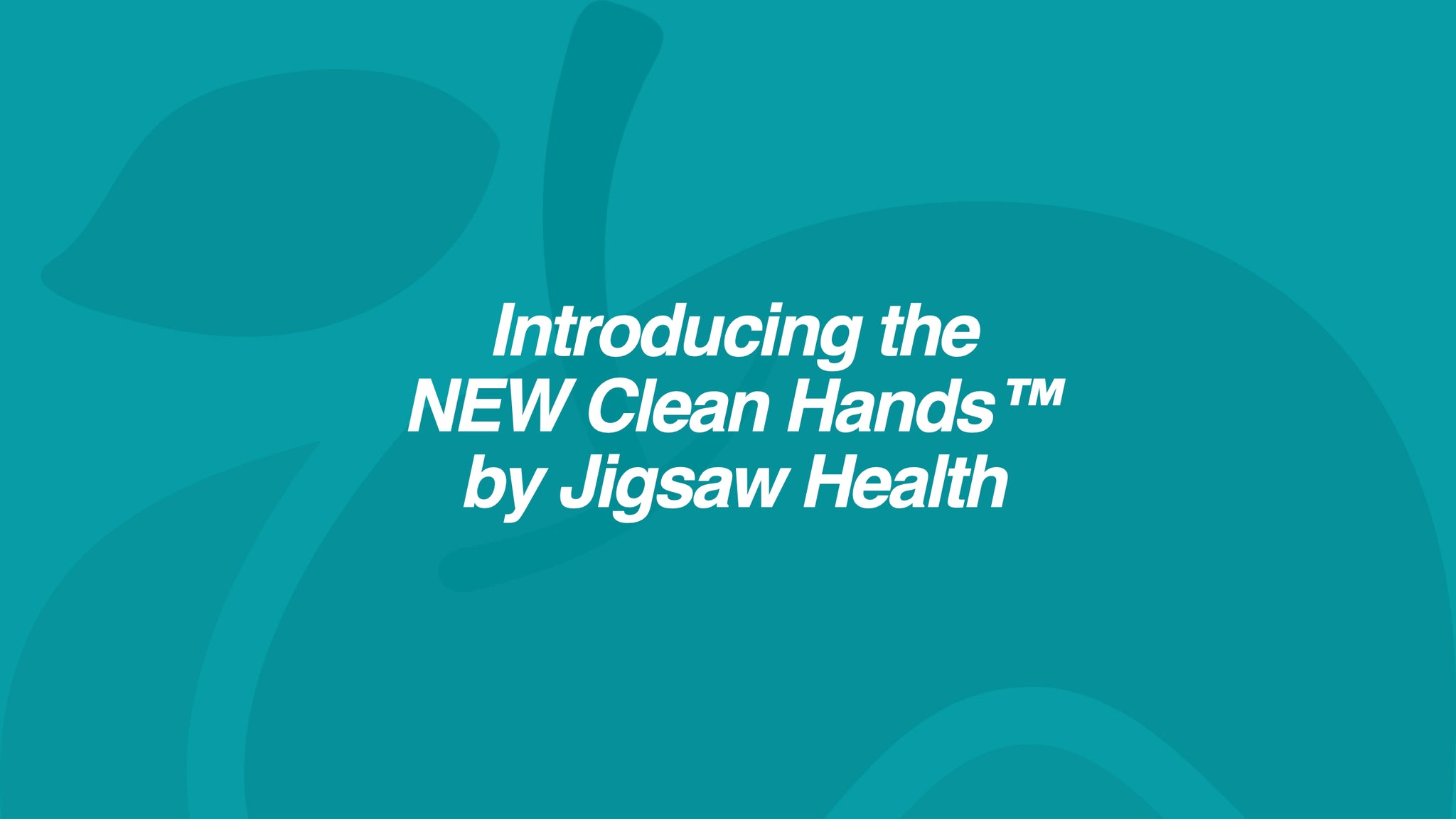 Introducing the NEW Clean Hands™ from Jigsaw Health...