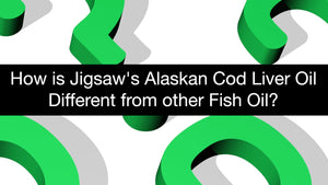 How is Jigsaw's Alaskan Cod Liver Oil different from other Fish Oil?