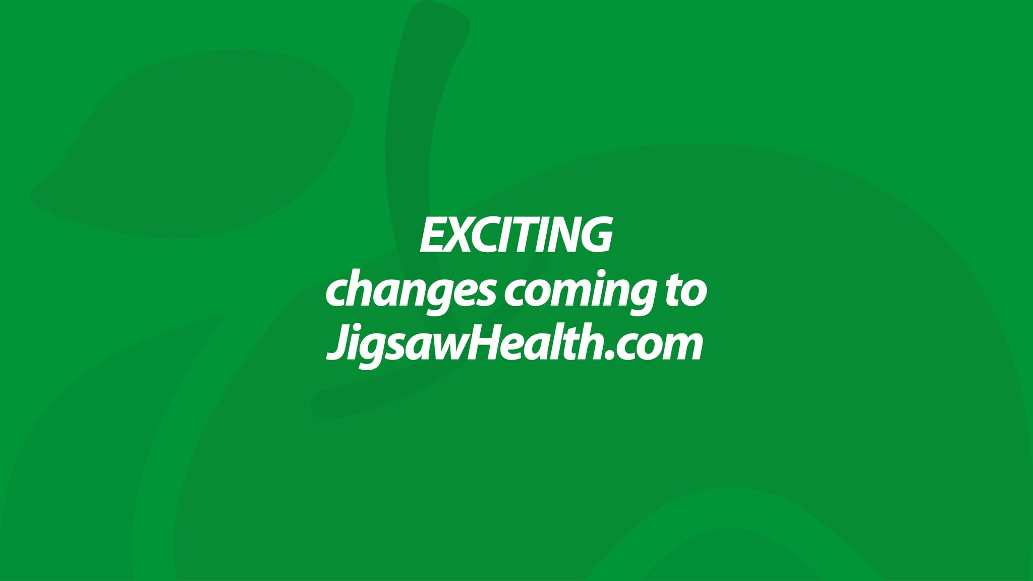 Exciting changes coming to JigsawHealth.com!