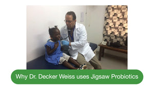 Why Dr. Decker Weiss uses Jigsaw Probiotics