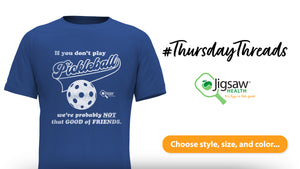 If you don't play Pickleball, we're probably not that good of friends | #ThursdayThreads