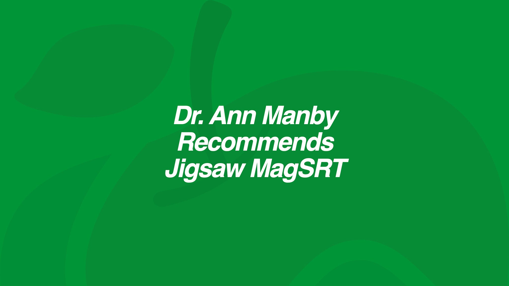 Dr. Ann Manby Recommends Jigsaw Magnesium w/SRT