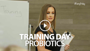 Training Day: Probiotics | #FunnyFriday