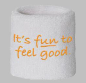 Sweat Wristband - It's Fun to Feel Good