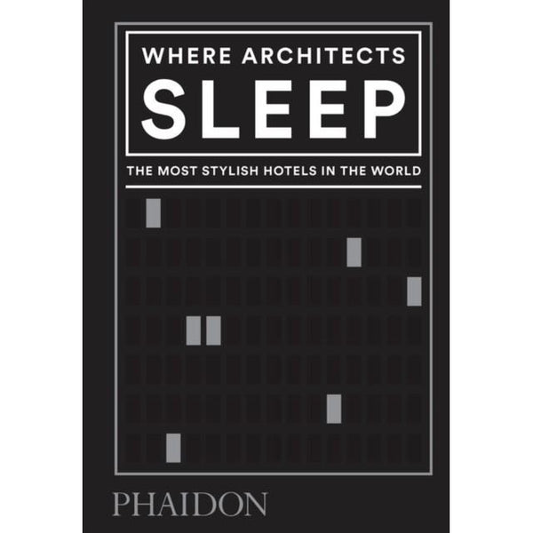 Where Architects Sleep Phaidon Press Ltd