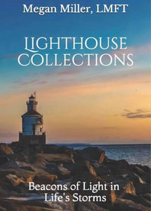 Lighthouse Collections: Beacons of Light in LIfe's Storms