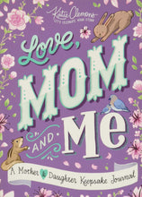 Load image into Gallery viewer, Love, Mom and Me: A Mother and Daughter Keepsake Journal