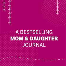 Load image into Gallery viewer, Just Between Us: Mother & Daughter Journal