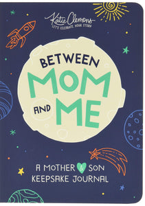 Between Mom and Me: A Journal for Mother and Son