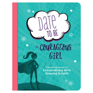 Dare To Be A Courageous Girl: A Devotional Journal