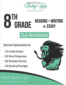 8th Grade Reading + Writing & Essay ELA Workbook | BOBBY TARIQ